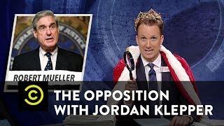 """An Even """"Specialer"""" Prosecutor to Stop Robert Mueller - The Opposition w/ Jordan Klepper"""