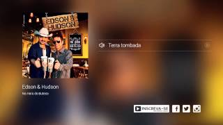 Edson e Hudson - Terra tombada (álbum Na Hora do Buteco) Oficial