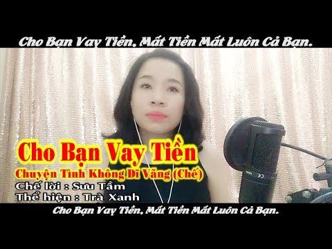 Cho Bạn Vay Tiền | Chuyện Tình Không Dĩ Vãng Chế | Cover Trà Xanh - Video By Tống Thuận