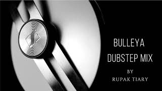 Bulleya Cover   Dubstep Mix   Rupak Tiary