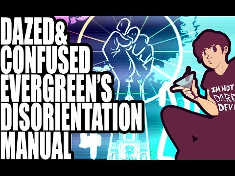 Dazed & Confused: Evergreen's Disorientation Manual