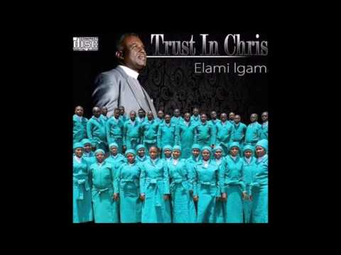 Trust in Christ-Elami Igama