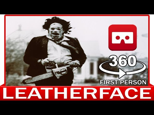 360° VR ViDEO - LEATHERFACE - PART2 - Halloween HORROR - Friday 13th - VIRTUAL REALITY 3D