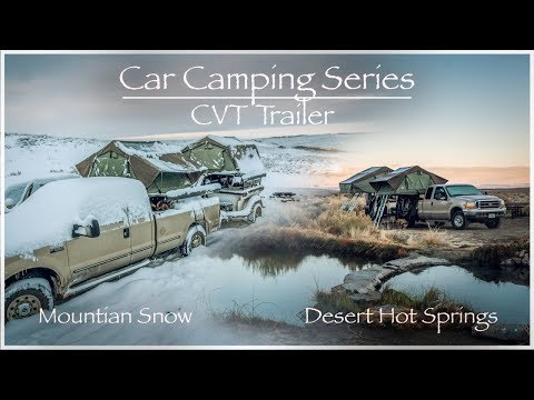 Car camping | CVT Trailer | Mountain Snow and Desert Hot Springs