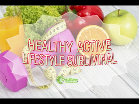 HEALTHY ACTIVE LIFESTYLE SUBLIMINAL 》STRENGTHEN BODY 》EAT CLEANER