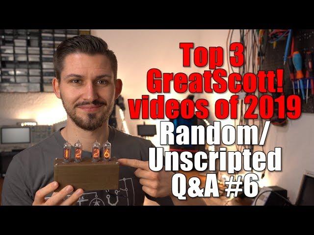 Top 3 GreatScott! videos of 2019 || Random/Unscripted Q&A #6