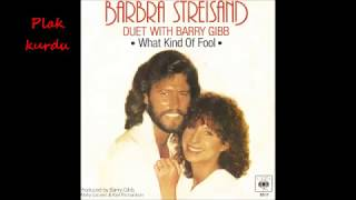 WHAT KİND OF FOOL/BARBRA STREISAND DUET WITH BARRY GIBB/1980/VINYL 45RPM