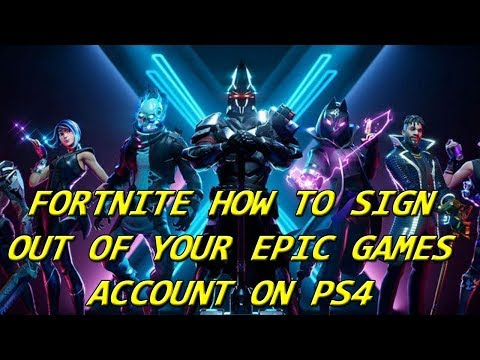 FORTNITE HOW TO SIGN OUT OF YOUR EPIC GAMES ACCOUNT ON PS4 (SEASON 10)