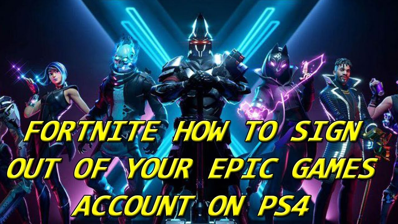FORTNITE HOW TO SIGN OUT OF YOUR EPIC GAMES ACCOUNT ON PS4 ...