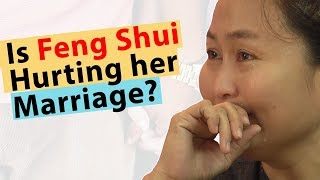 Is Feng Shui Hurting Her Marriage? - Live Feng Shui Example