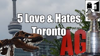 Visit Toronto - 5 Things You Will Love & Hate About Toronto, Canada