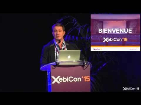 XebiConFr 15 - Keynote d'ouverture - AXA - Transformation di
