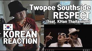 [THAI,ENG SUB][Korean Reaction] Twopee Southside Ft. KHan Thaitanium - RESPECT
