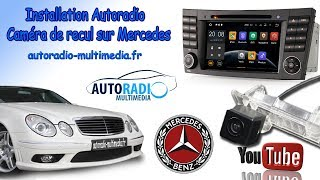 Installation autoradio Android et caméra de recul Mercedes
