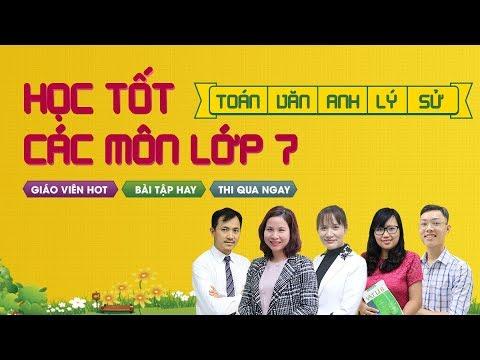 Học trực tuyến các môn lớp 7 cùng Thầy, Cô giáo giỏi tại Tuyensinh247.com