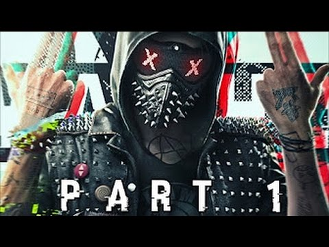 WATCH DOGS 2 EARLY GAMEPLAY WALKTHROUGH  PART 1 - Wrench (BX1/PS4)
