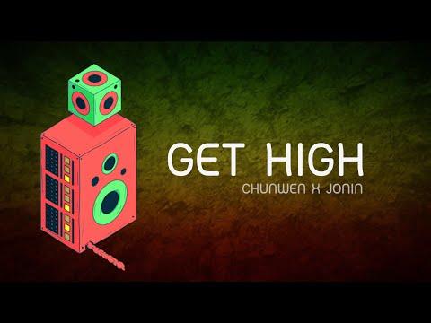 CHUNWEN X JONIN - Get High 🏝