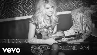 Alison Krauss - All Alone Am I (Audio) YouTube Videos