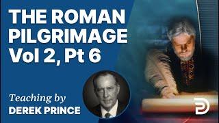 The Roman Pilgrimage Vol 2, Part 6 (Romans 8:26 - 8:39)