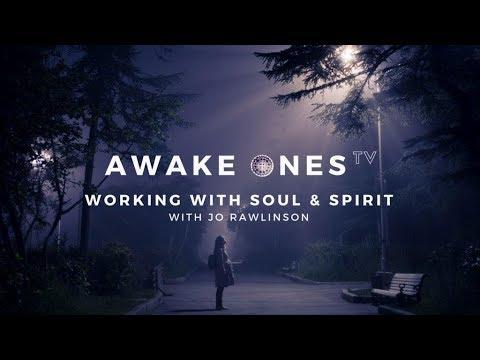 Working with Soul & Spirit | Awake Ones TV - Ep.25