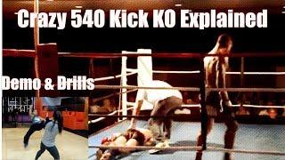 540 Kick KO Explained -  Breakdown, Drills & Demos|Emon Rashid