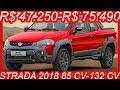 SLIDES R$ 47.250-R$ 75.490 #Fiat #Strada 2018 85 cv-132 cv #FiatStrada