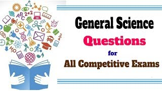 General Science Questions and Answers for All Competitive Exams || GK Adda