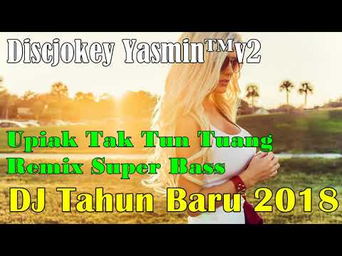 DJ Super Bass Tak Tun Tuang Remix Terbaru Tahun Baru 2018