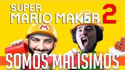 SOMOS MALISIMOS | SUPER MARIO MAKER 2 c/ None