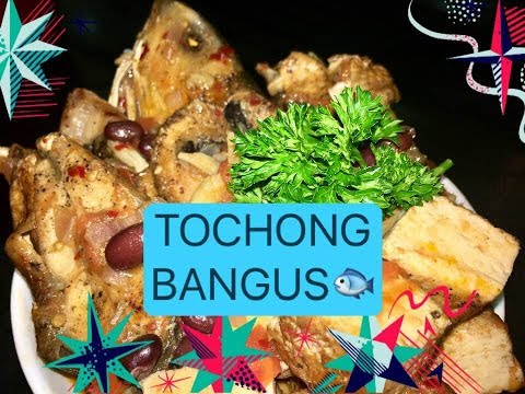 Tochong Bangus With Black Beans And Tofu