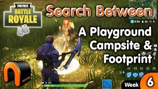 Search Between A Playground Campsite And A Footprint - FORTNITE WEEK 6 Challenge