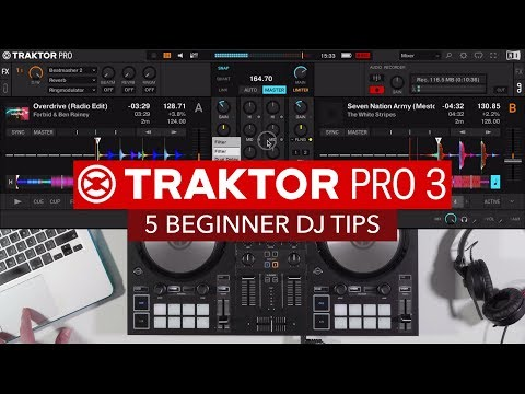 5 Beginner DJ Tips for Traktor Pro 3