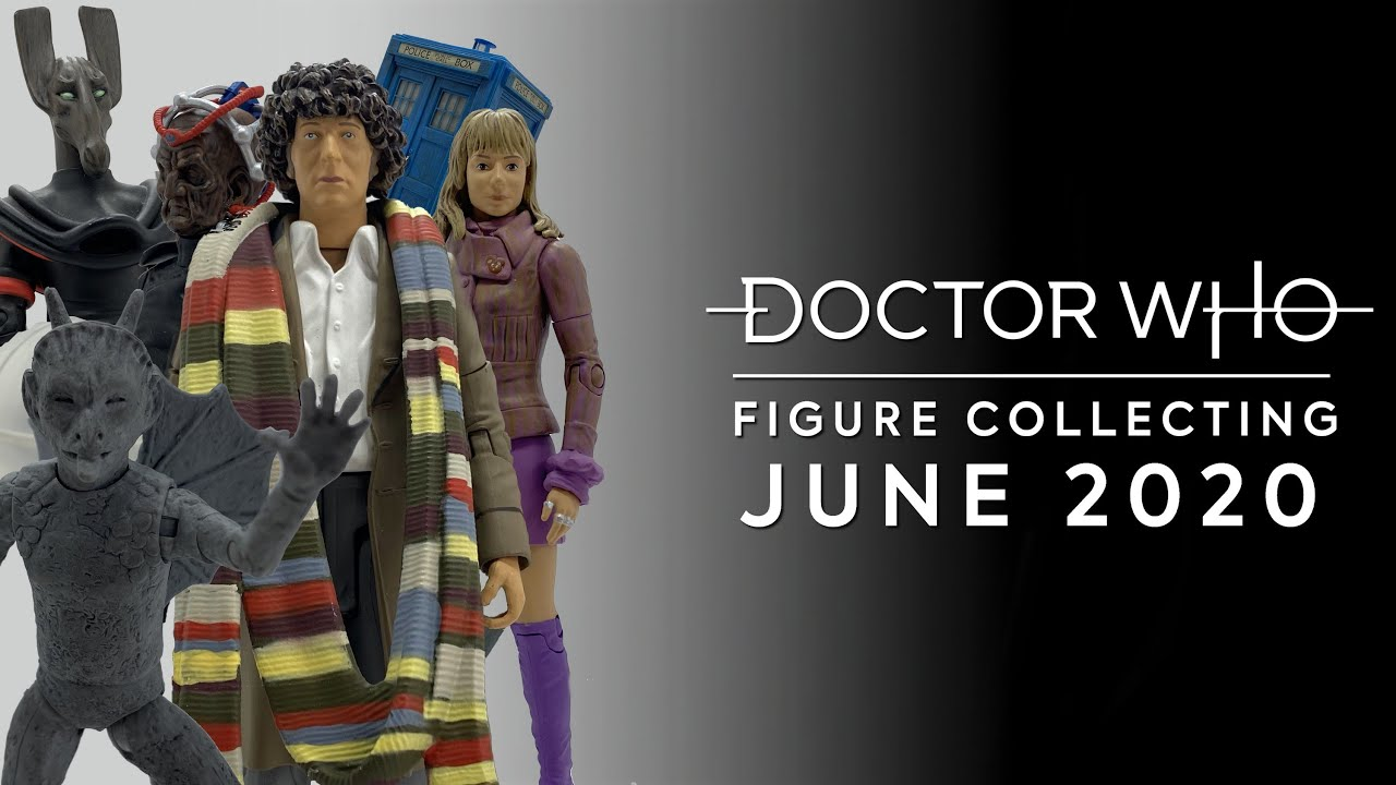 Doctor Who Action Figure Collecting #1 - June 2020