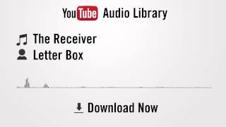 The Receiver - Letter Box (YouTube Royalty-free Music Download)
