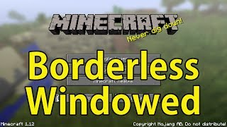 How to run Minecraft in Borderless Windowed Mode