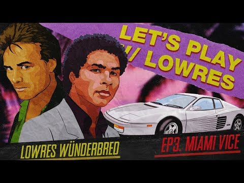 Let's Play with LowRes [S01E03: Miami Vice]