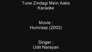 Tune Zindagi Mein Aake - Karaoke - Humraaz (2002) - Udit Narayan