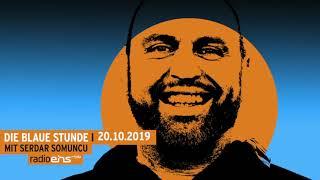 Die Blaue Stunde #126 vom 20.10.2019 mit Serdar, Jürgen und Musik