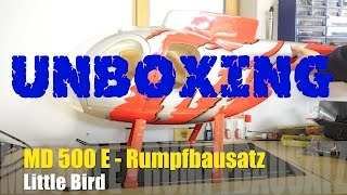 MD 500E - RUMPFBAUSATZ - Little Bird - Unboxing