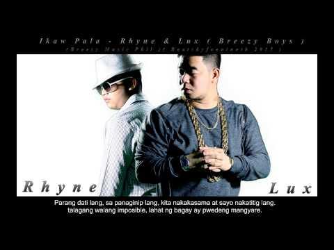 Ikaw Pala - Rhyne & Lux ( Breezy Boys ) ( Breezy Music Phil. ) ( Beatsbyfoenineth 2015 )