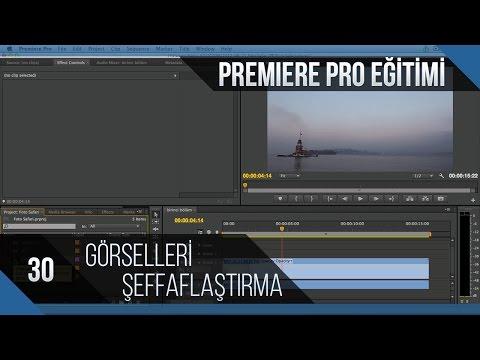 Premiere Pro Eğitimi 30 - Görselleri şeffaflaştırma