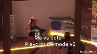 Fortnite playground v2 mode me vs bots