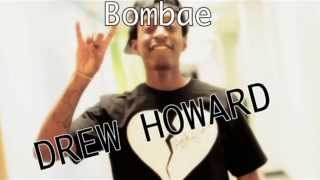 Bombae - Drew Howard (Prod. Geoff Wood)