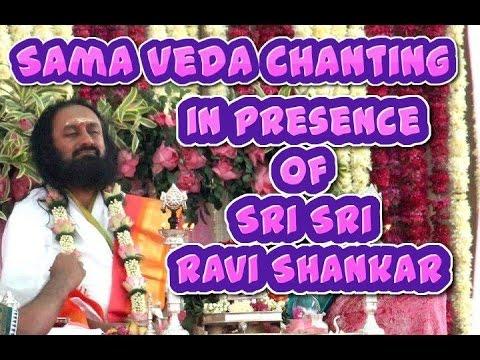 Sama Veda Chanting in presence of H H Sri Sri Ravi Shankar