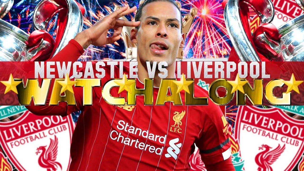 NEWCASTLE 1 LIVERPOOL 3 WATCHALONG | #LFC LIVERPOOL FOOTBALL TALK LIVE