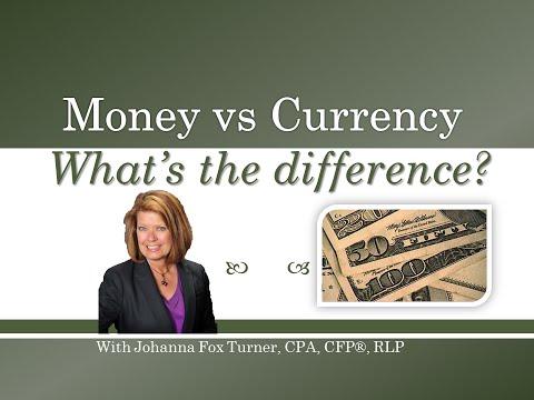 Currency v Money