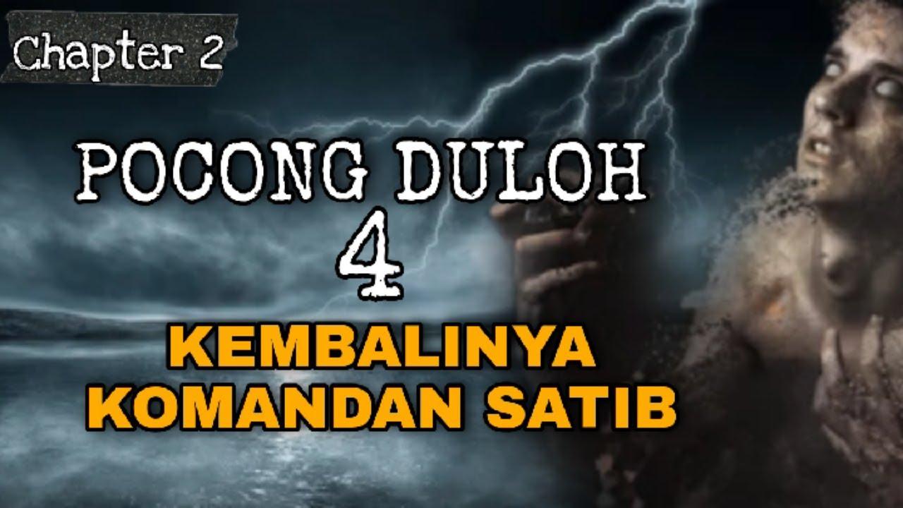 Download KEMBALINYA KOMANDAN SATIB   SERIAL DULOH 4 (Chapter 2)