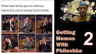 Getting memes with Philochko (2)
