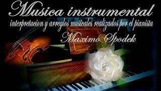 MUSICA INSTRUMENTAL ROMANTICA, BOLEROS, BALADAS Y MELODIAS DE PELICULAS  EN PIANO Y ARREGLO MUSICAL