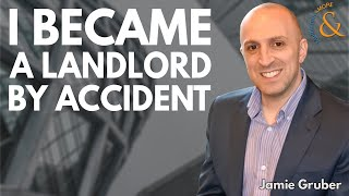 I Became a Landlord by Accident by Jamie Gruber